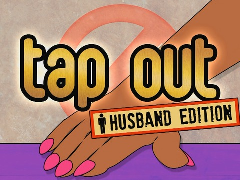 Tap Out: REAL Husband Edition