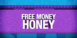 We're Giving Away $500 a Day! It's Free Money, Honey!