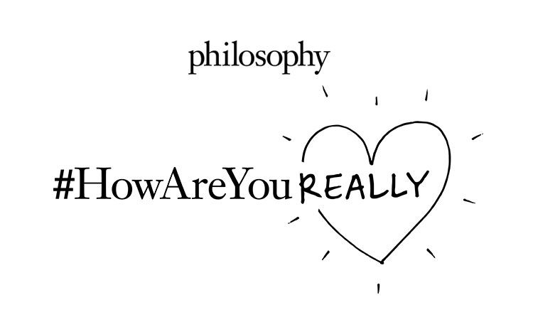 #HowAreYouReally with Philosophy