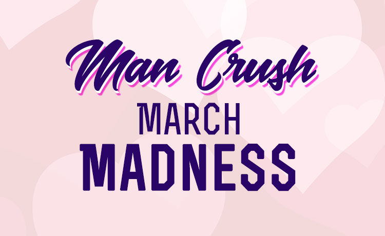 Man Crush March Madness
