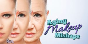 Aging Makeup Mishaps