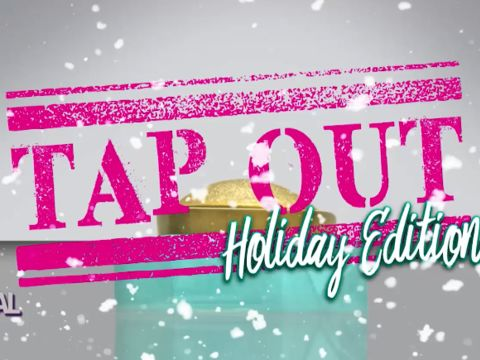 TAP OUT: Holiday Edition!