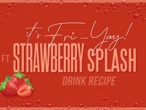 HAPPY FRIYAY: Strawberry Splash Recipe