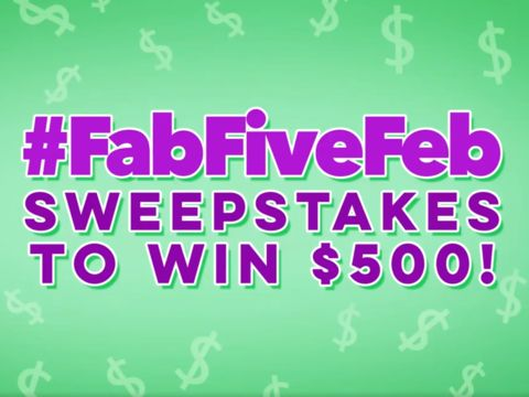 A Chance To Win $500 in Our #FabFiveFeb Sweepstakes