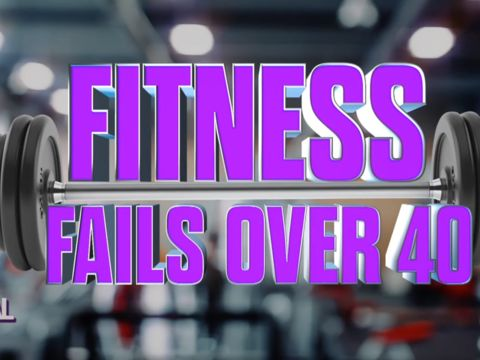 Fitness Fails Over 40
