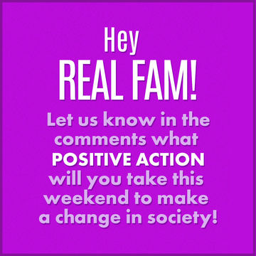 Real Fam, how will you make a difference this weekend?
