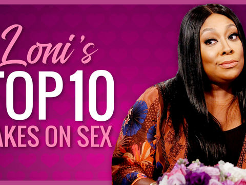 Loni's Top 10 Takes on Sex