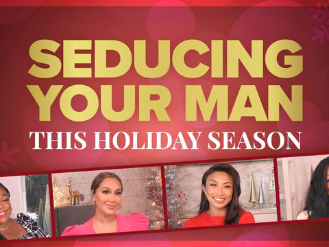 How To Seduce a Man This Holiday Season