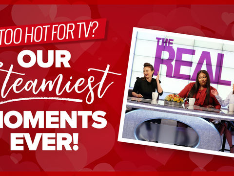 Too Hot for TV? Our Steamiest Moments Ever!?