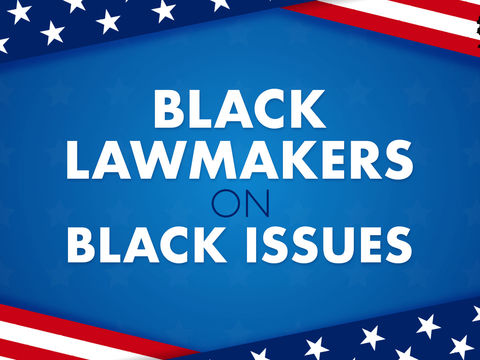 Black Lawmakers On Black Black Issues