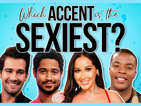 Which Accent Is The Sexiest [EXCLUSIVE]